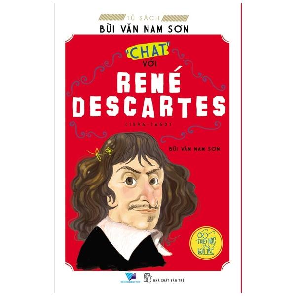 """Tủ Sách Bùi Văn Nam Sơn – """"Chat"""" Với René Descartes"""
