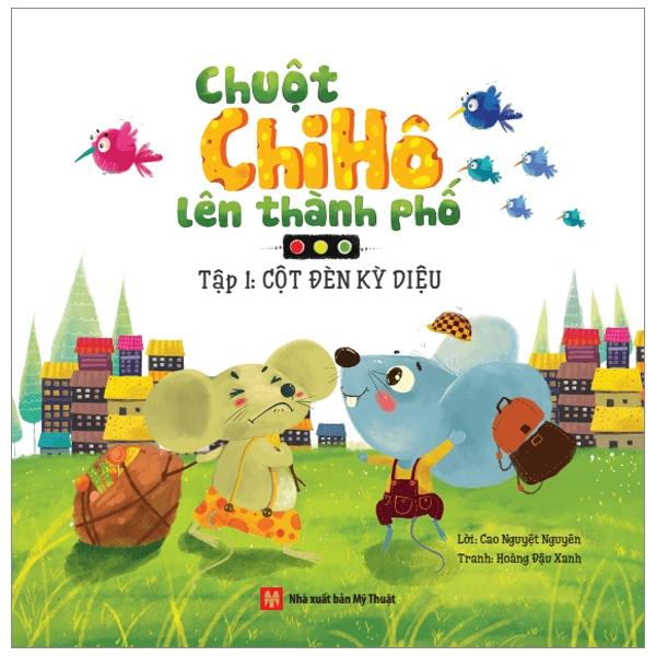 Chuột Chi Hô Lên Thành Phố - Tập 1: Cột Đèn Kỳ Diệu