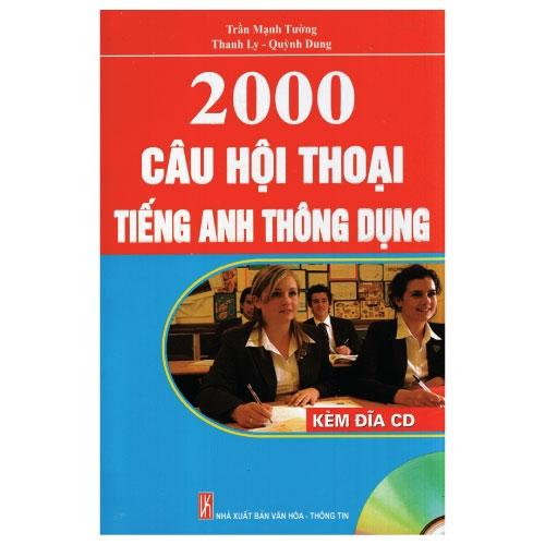 2000 Câu Hội Thoại Tiếng Anh Thông Dụng (Kèm Đĩa CD)