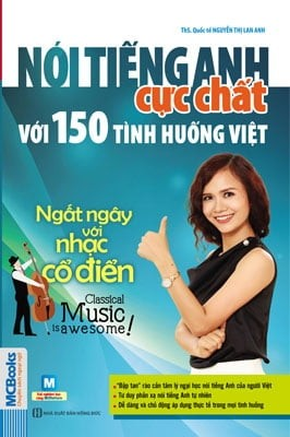 noi tieng anh cuc chat voi 150 tinh huong viet ngat ngay voi nhac co dien - classical music is awesome