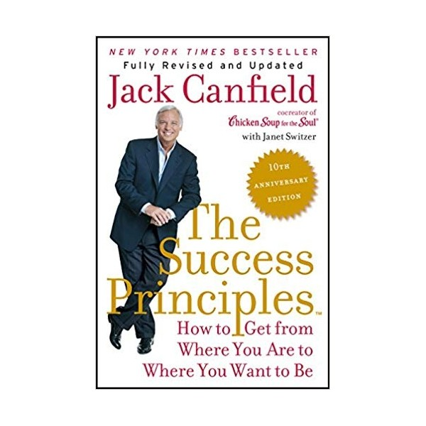 the success principles : how to get from where you are to where you want to be