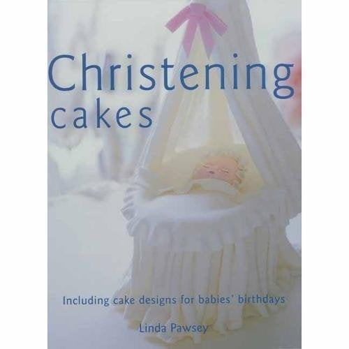 christening cakes: including 20 cake designs for babies' birthdays