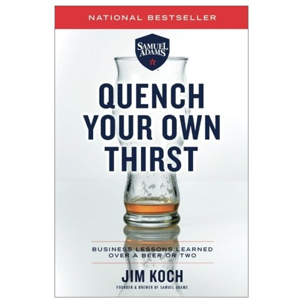 quench your own thirst: business lessons learned over a beer or two