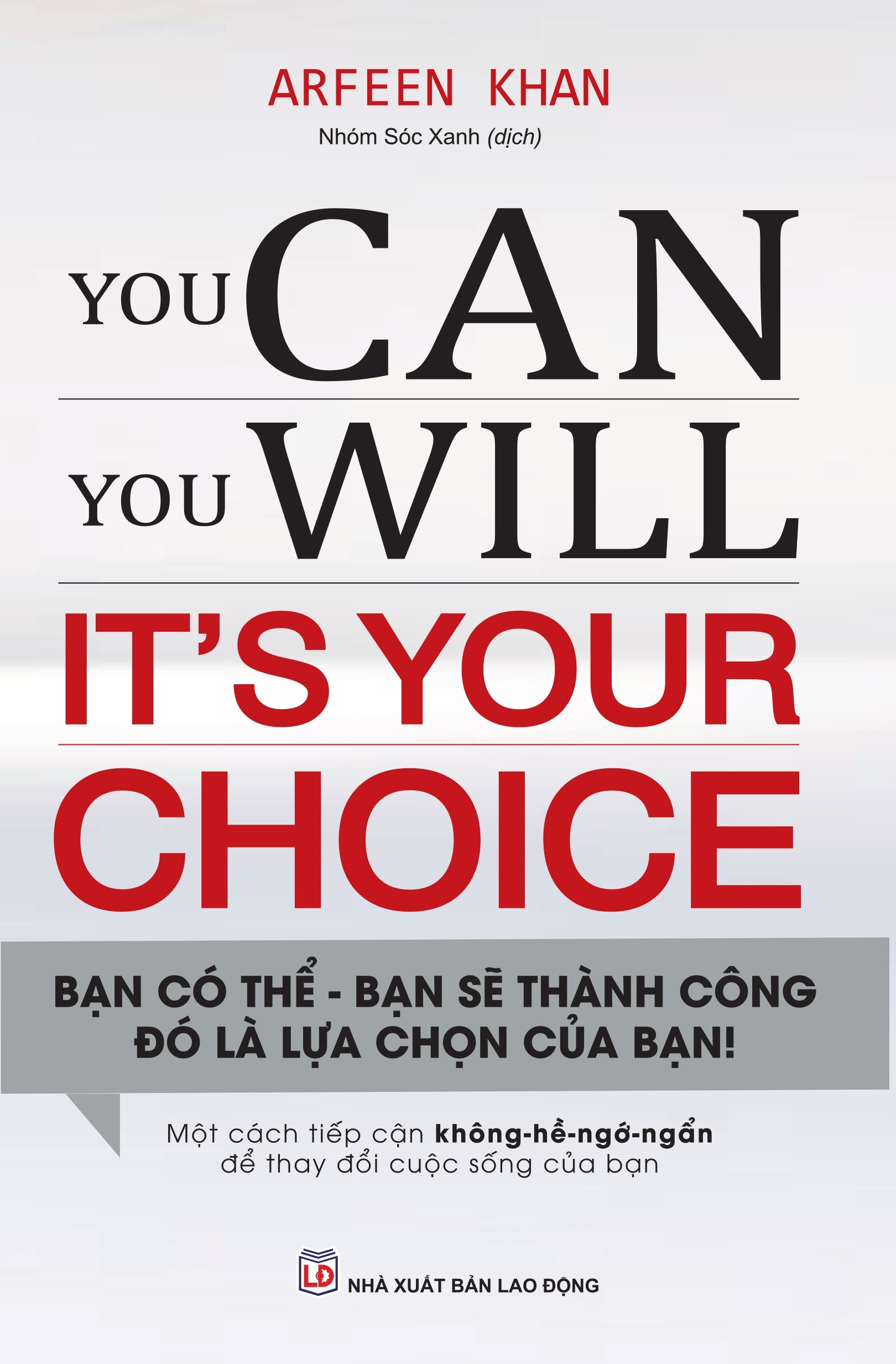you can, you will - it's your choice - ban co the, ban se thanh cong, do la su lua chon cua ban