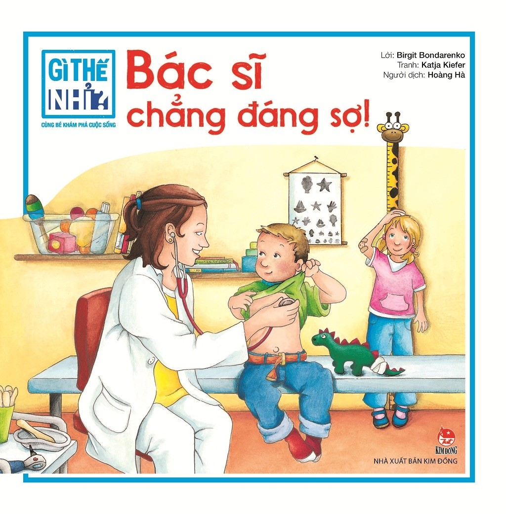 gi the nhi? cung be kham pha cuoc song - bac si chang dang so! (tai ban 2018)