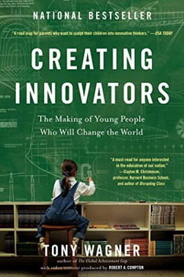 creating innovators : the making of young people who will change the world