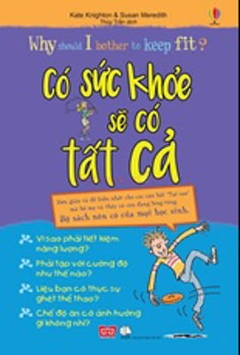 why should i bother to keep fit? co suc khoe, se co tat ca.