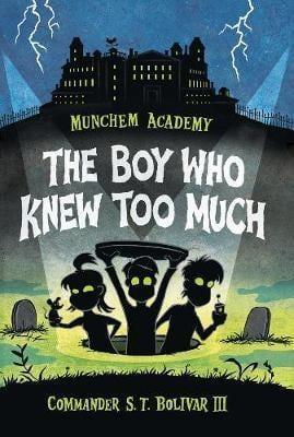 munchem academy, book 1 : the boy who knew too much