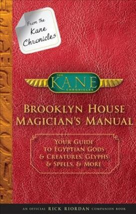 from the kane chronicles brooklyn house magician's manual