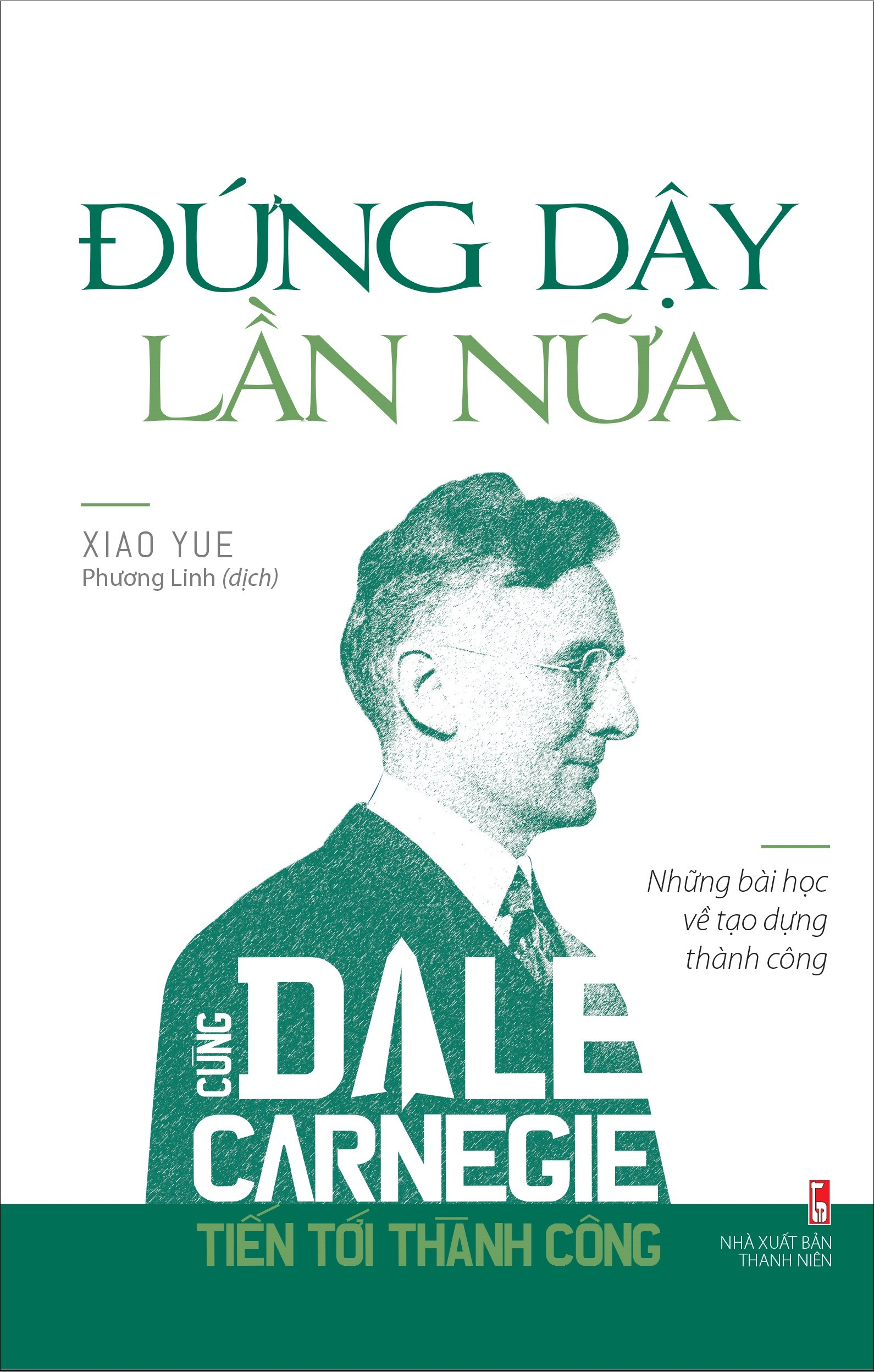 dung day lan nua - cung dale carnegie tien toi thanh cong