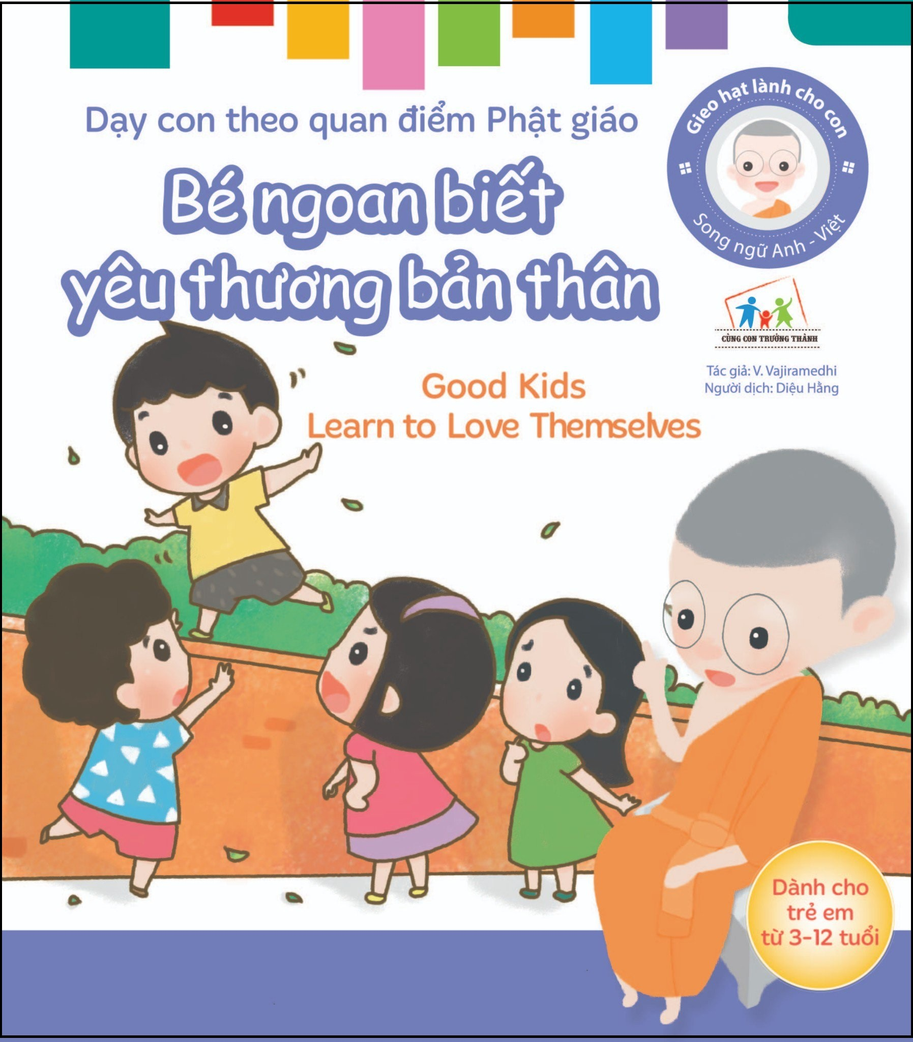 gieo hat lanh cho con - day con theo quan diem phat giao - good kids learn to love themselves - be ngoan biet yeu thuong ban than (song ngu anh viet)
