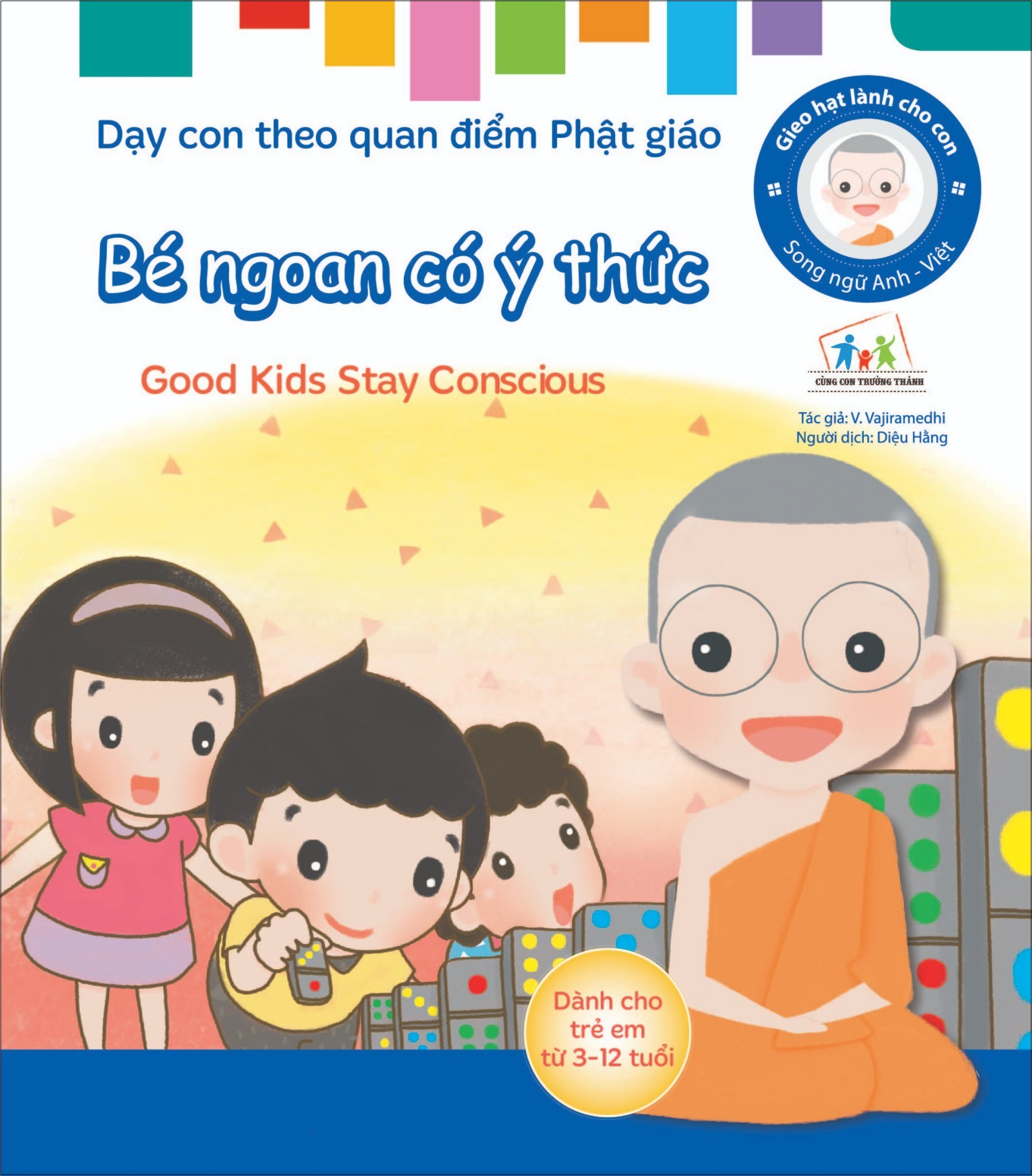 gieo hat lanh cho con - day con theo quan diem phat giao - good kids stay conscious - be ngoan co y thuc (song ngu anh viet)