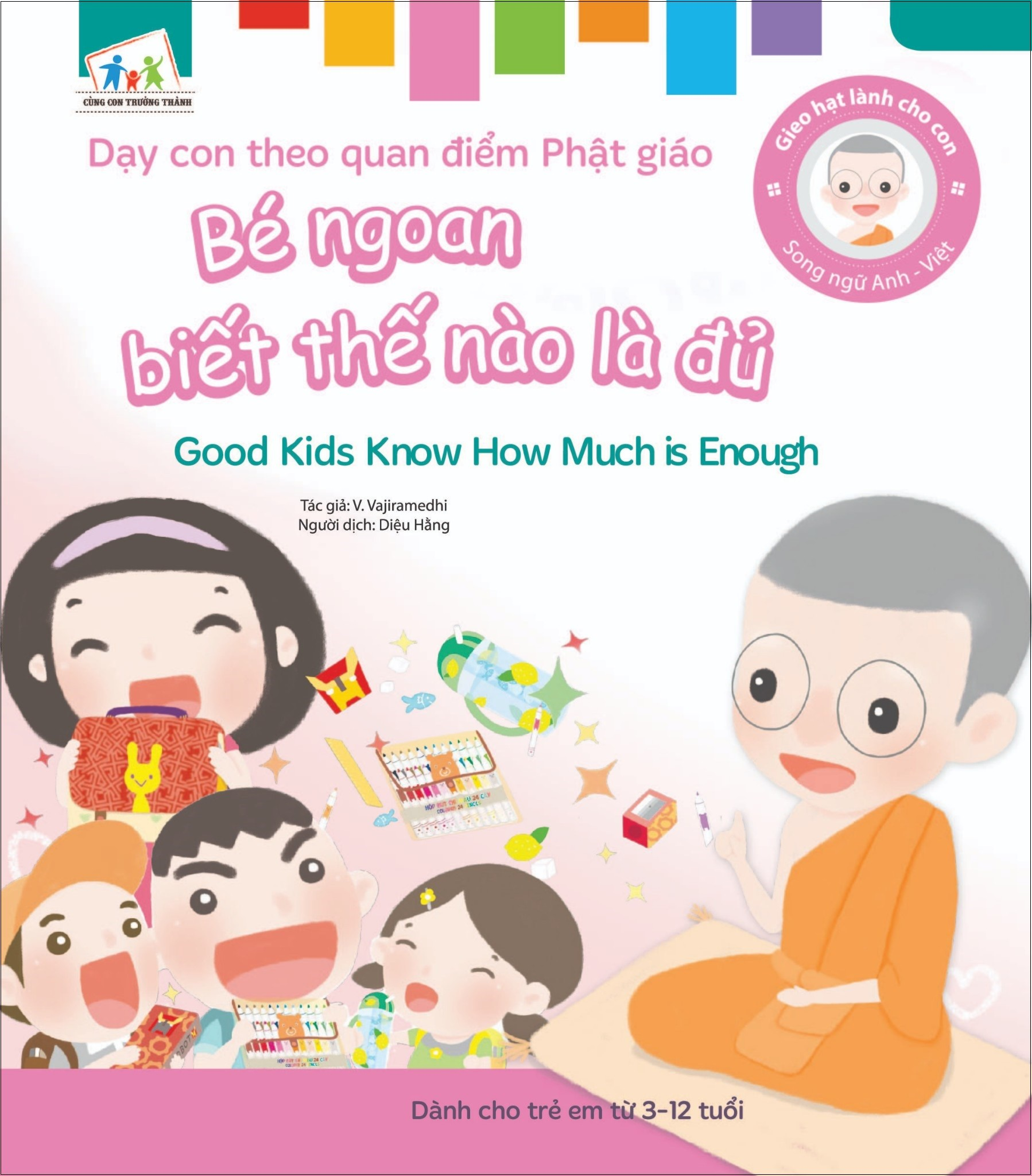 gieo hat lanh cho con - day con theo quan diem phat giao - good kids know how much is enough - be ngoan biet the nao la du (song ngu anh viet)