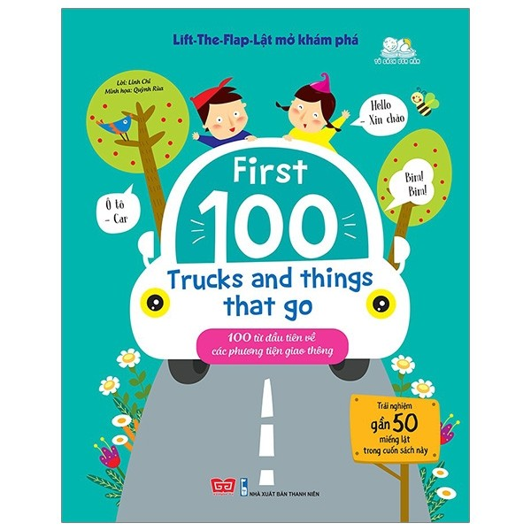 lift-the-flap - lat mo kham pha - first 100 trucks and things that go - 100 tu dau tien ve cac phuong tien giao thong
