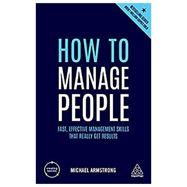 how to manage people: fast, effective management skills that really get results