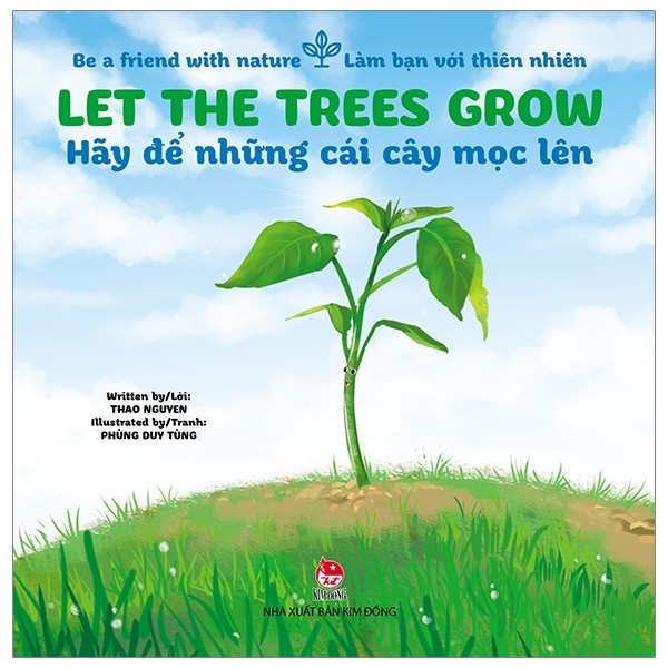 be a friend with nature - lam ban voi thien nhien: let the trees grow - hay de nhung cai cay moc len