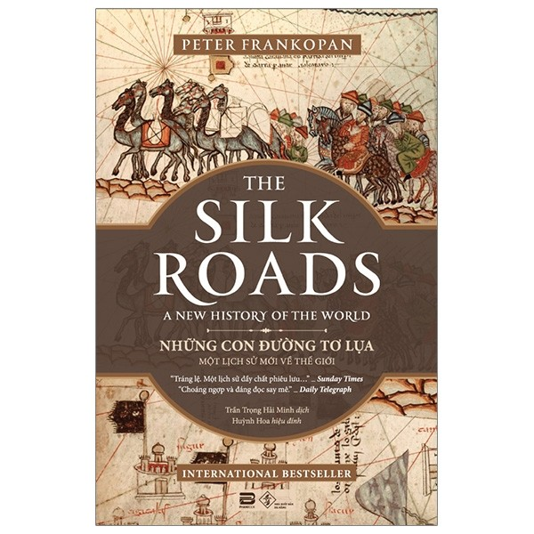 Những Con Đường Tơ Lụa - The Silk Roads: A New History Of The World