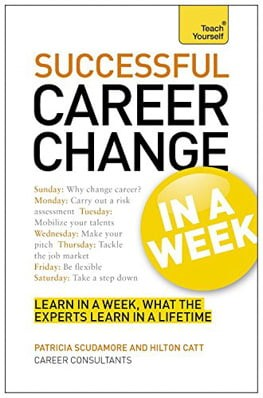 successful career change in a week: teach yourself : change your career in seven simple steps
