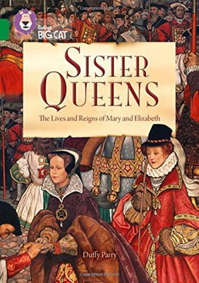 sister queens: elizabeth and mary: band 15/emerald : band 15/emerald