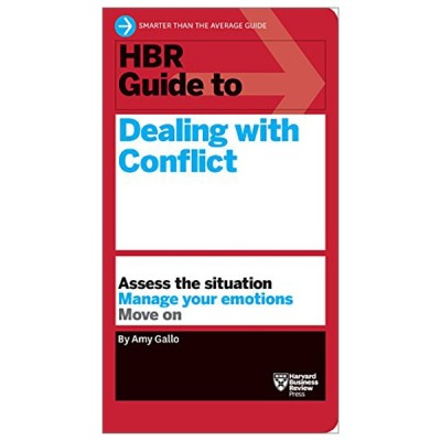 HBR Guide To Dealing With Conflict (HBR Guide Series)