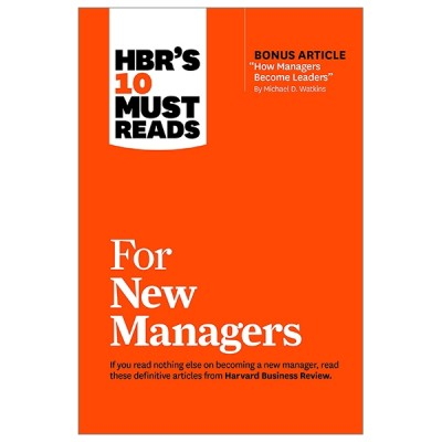 HBR's 10 Must Reads: For New Managers