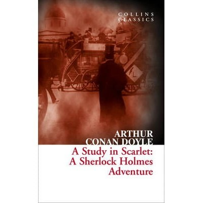 A Study in Scarlet: A Sherlock Holmes Adventure (Collins Classics)
