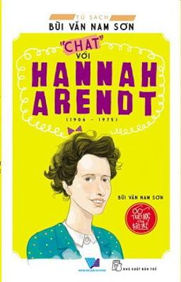 Chat Với Hannah Arendt – Tủ Sách Bùi Văn Nam Sơn