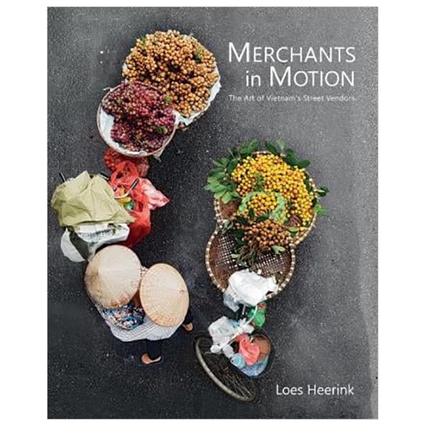 Merchants In Motion: The Art of Vietnam's Street Vendors