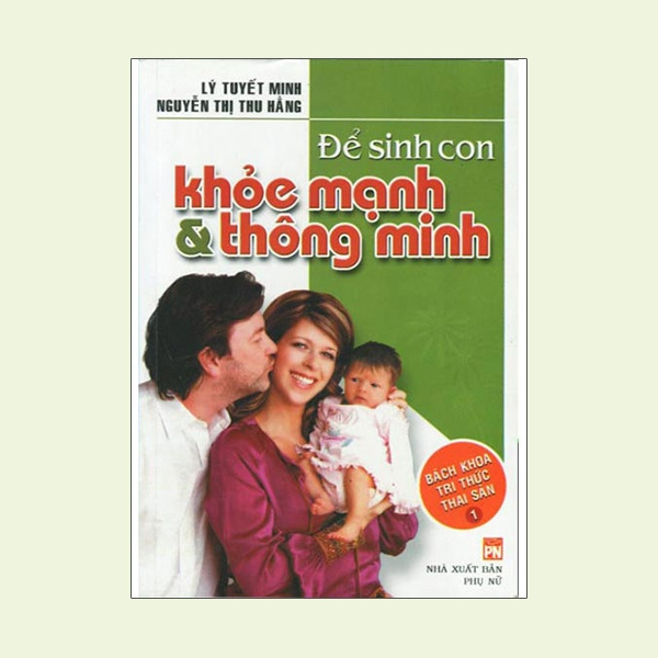 Bách khoa Tri Thức Thai Sản Tập 1 - Để Sinh Con Khỏe Mạnh & Thông Minh