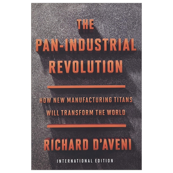 Pan-Industrial Revolution: How New Manufacturing Titans Will Transform The World