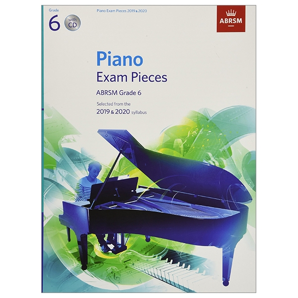 Piano Exam Pieces 2019 & 2020, ABRSM Grade 6, With CD: Selected From The 2019 & 2020 Syllabus (ABRSM Exam Pieces)