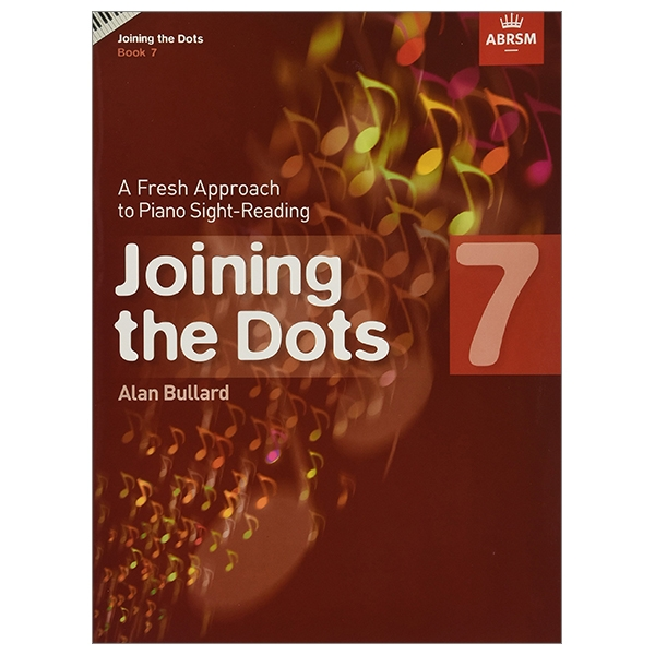 Joining The Dots, Book 7 (Piano): A Fresh Approach To Piano Sight-Reading