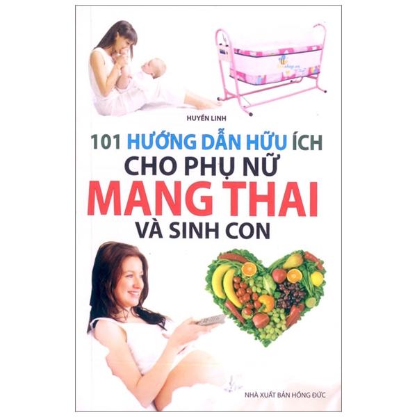 101 Hướng Dẫn Hữu Ích Cho Phụ Nữ Mang Thai Và Sinh Con