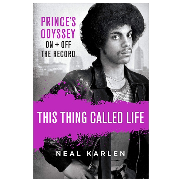 This Thing Called Life: Prince's Odyssey, On + Off The Record