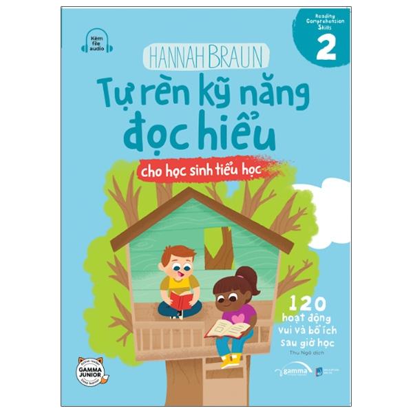 Tự Rèn Kỹ Năng Đọc Hiểu Cho Học Sinh Tiểu Học – Tập 2