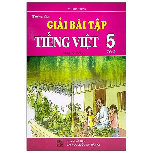 Hướng Dẫn Giải Bài Tập Tiếng Việt Lớp 5 – Tập 2 (Tái Bản)