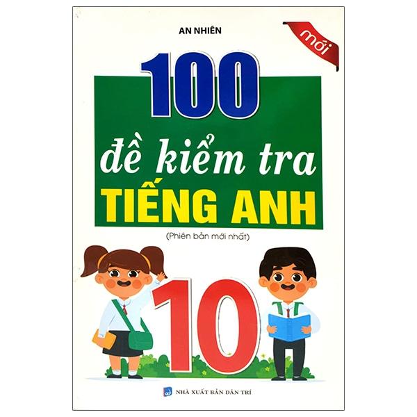 100 Đề Kiểm Tra Tiếng Anh Lớp 10