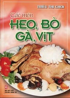 Các Món Heo, Bò, Gà, Vịt (Tái Bản)
