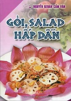 Gỏi, Salad Hấp Dẫn (Tái Bản)