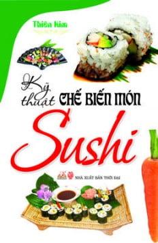 Kỹ Thuật Chế Biến Món Sushi