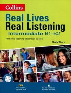 Real Lives Real Listening Intermediate B1 - B2 (Kèm CD)