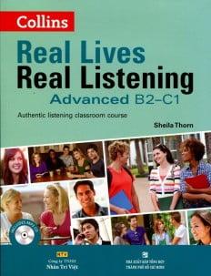Real Lives Real Listening Advanced B2 - C1 (Kèm CD)