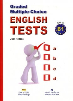 Graded Multiple - Choice English Test Level B1( Không CD)