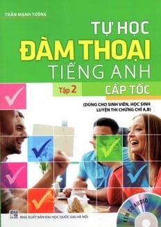Tự Học Đàm Thoại Tiếng Anh Cấp Tốc (Tập 2) - Kèm CD