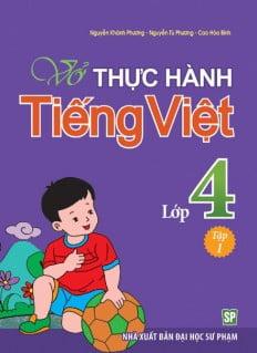 Vở Bài Tập Thực Hành Tiếng Việt Lớp 4 - Tập 1