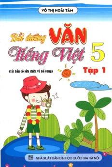 Bồi Dưỡng Văn - Tiếng Việt Lớp 5 (Tập 1)