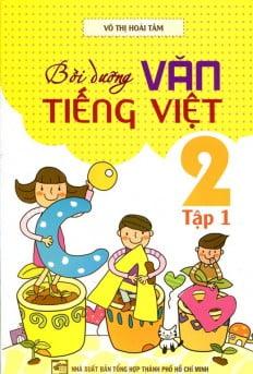 Bồi Dưỡng Văn - Tiếng Việt Lớp 2 (Tập 1) (Tái Bản)