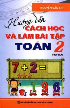 Hướng Dẫn Cách Học Và Làm Bài Tập Toán Lớp 2 (Tập 2)