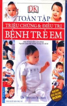Triệu Chứng Và Điều Trị Bệnh Trẻ Em Toàn Tập - Tái Bản 2013